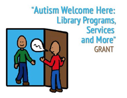 Announcing New Grant! Autism Welcome Here: Library ...